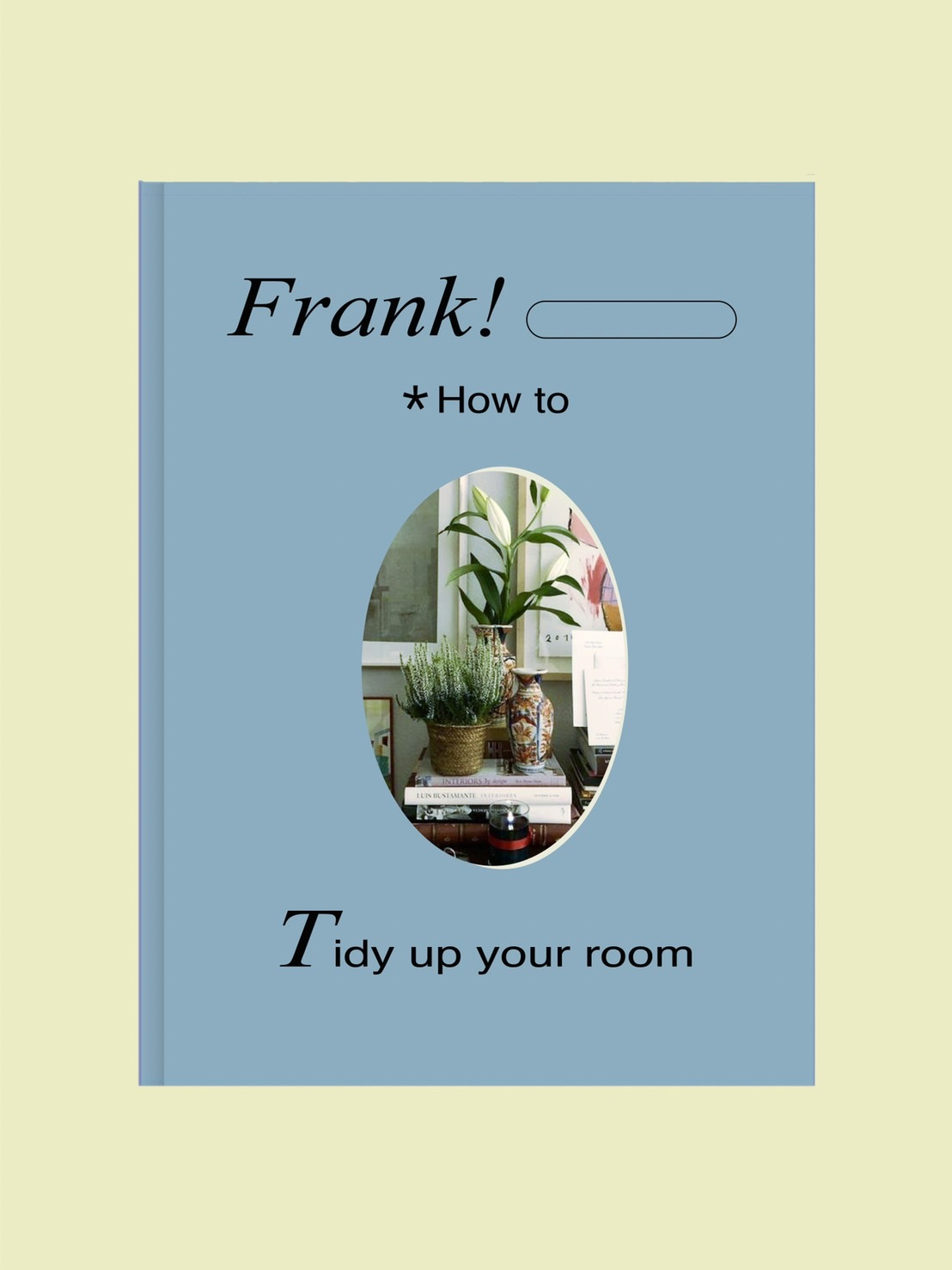 Frank How to : Tidy up your room